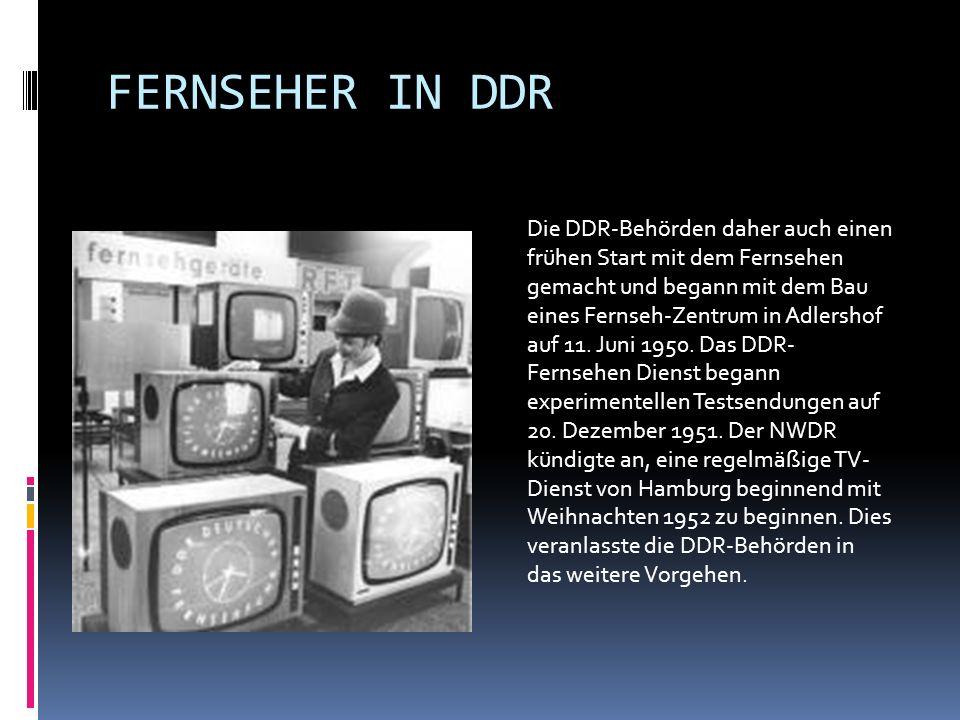 FERNSEHER IN DDR Die DDR-Behörden daher auch einen frühen Start mit dem Fernsehen gemacht und begann mit dem Bau eines Fernseh-Zentrum in Adlershof auf 11.