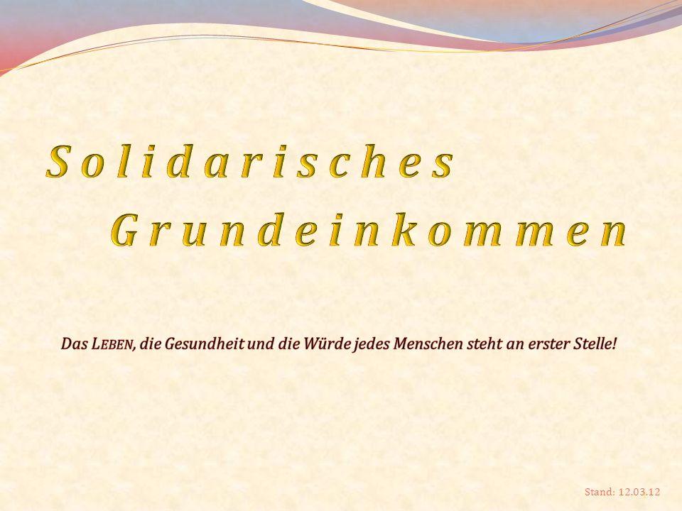 2 Das solidarische Grundeinkommen (SGE) ist eine regelmäßige monatliche Finanzleistung des Staates, die alle Bürgerinnen und Bürger erhalten, die ihren Hauptwohnsitz oder gewöhnlichen und rechtmäßigen Aufenthalt in der Bundesrepublik Deutschland haben.