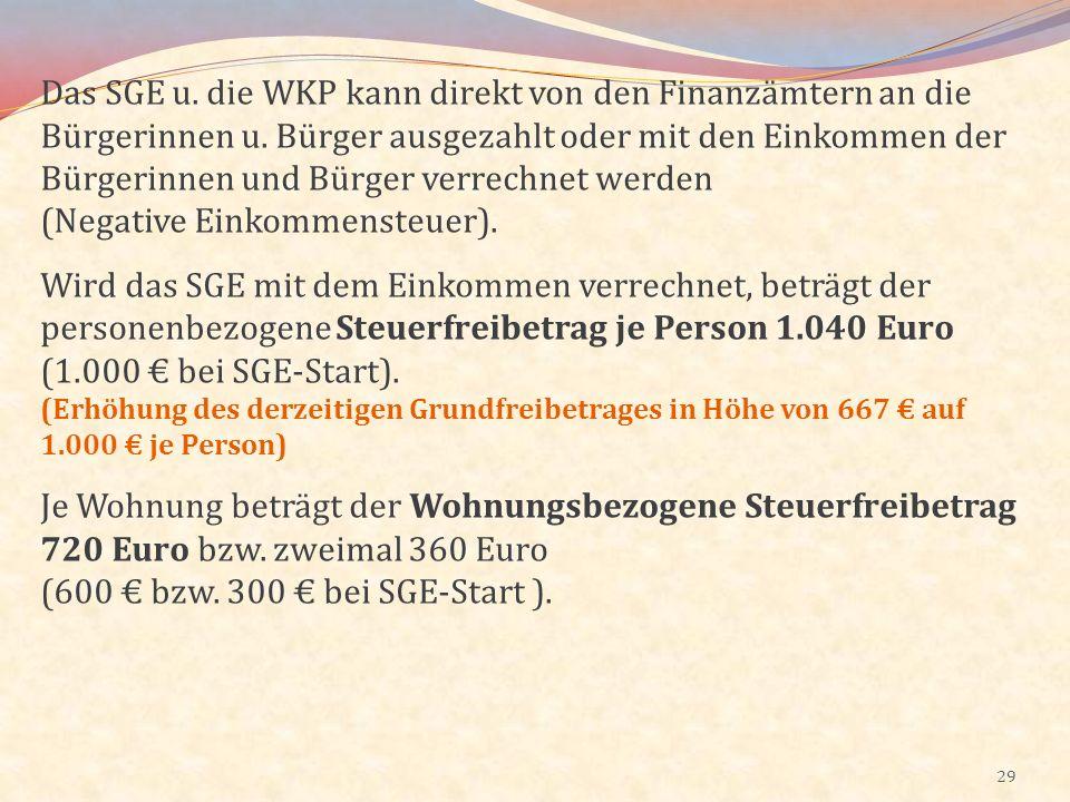 29 Das SGE u. die WKP kann direkt von den Finanzämtern an die Bürgerinnen u. Bürger ausgezahlt oder mit den Einkommen der Bürgerinnen und Bürger verre