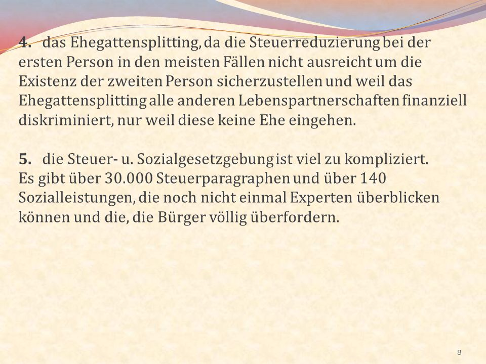 69 Das Kirchhof-Konzept umfasst allerdings nur die Reform des Steuerrechts und schlägt u.