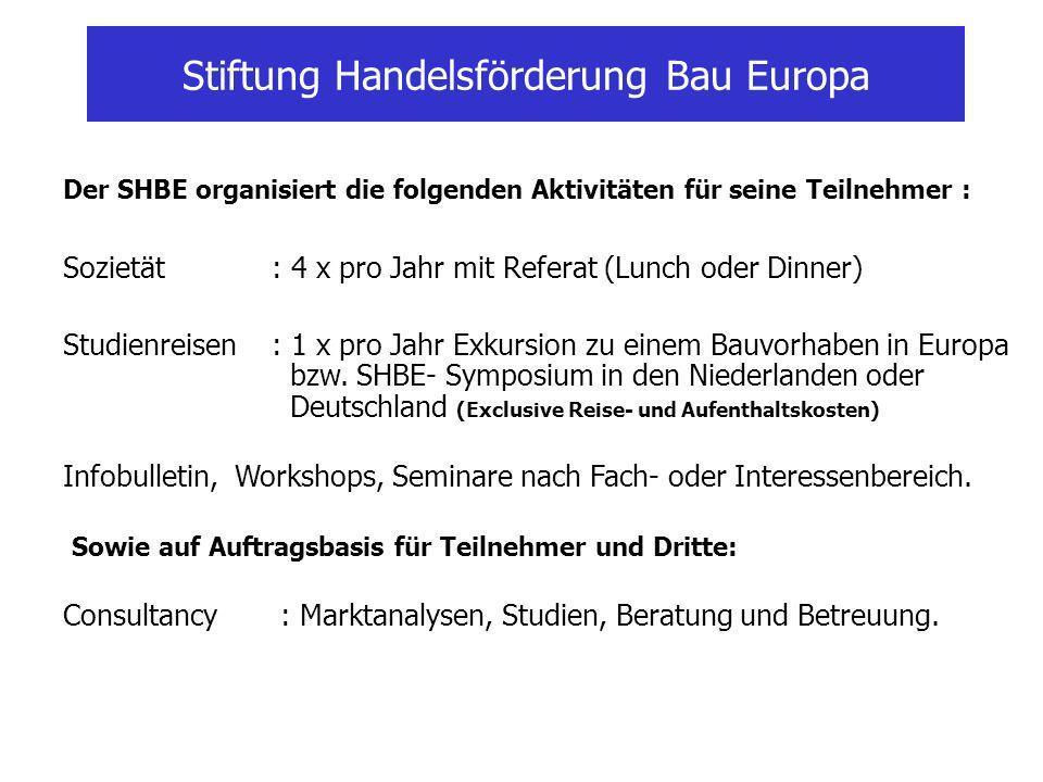 Der SHBE organisiert die folgenden Aktivitäten für seine Teilnehmer : Sozietät: 4 x pro Jahr mit Referat (Lunch oder Dinner) Studienreisen: 1 x pro Jahr Exkursion zu einem Bauvorhaben in Europa bzw.