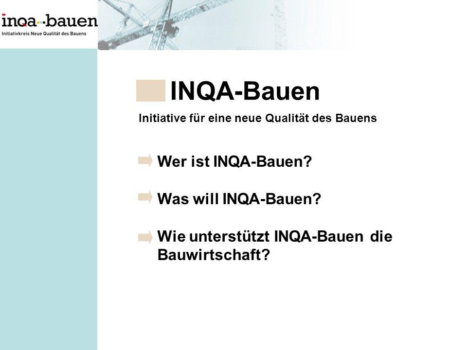 Wer ist INQA-Bauen.Was will INQA-Bauen. Wie unterstützt INQA-Bauen die Bauwirtschaft.