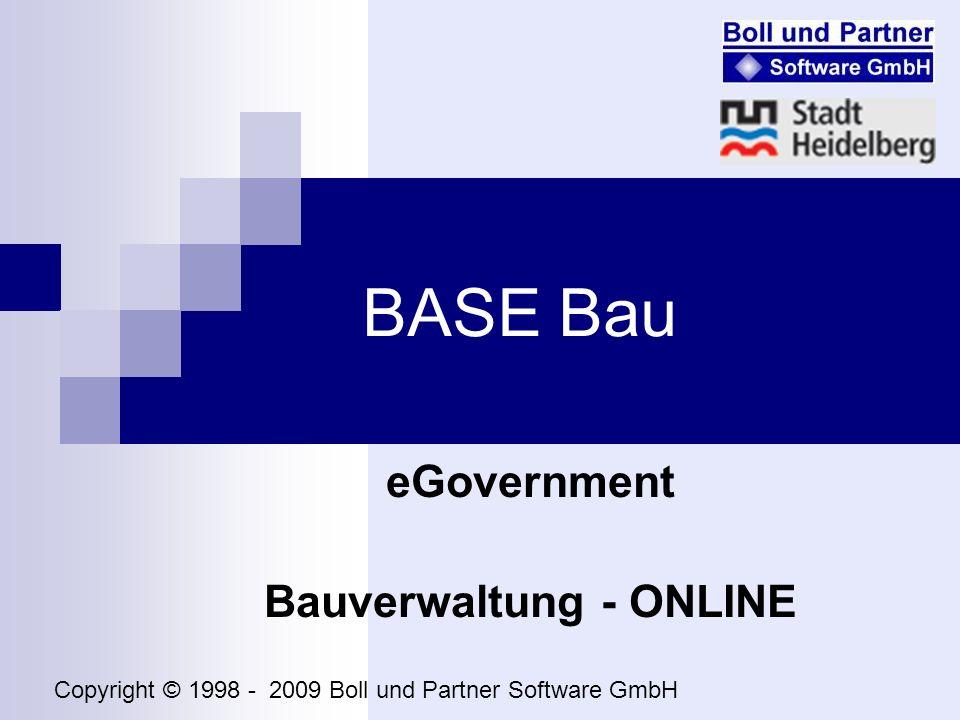 BASE Bau eGovernment Bauverwaltung - ONLINE Copyright © 1998 - 2009 Boll und Partner Software GmbH