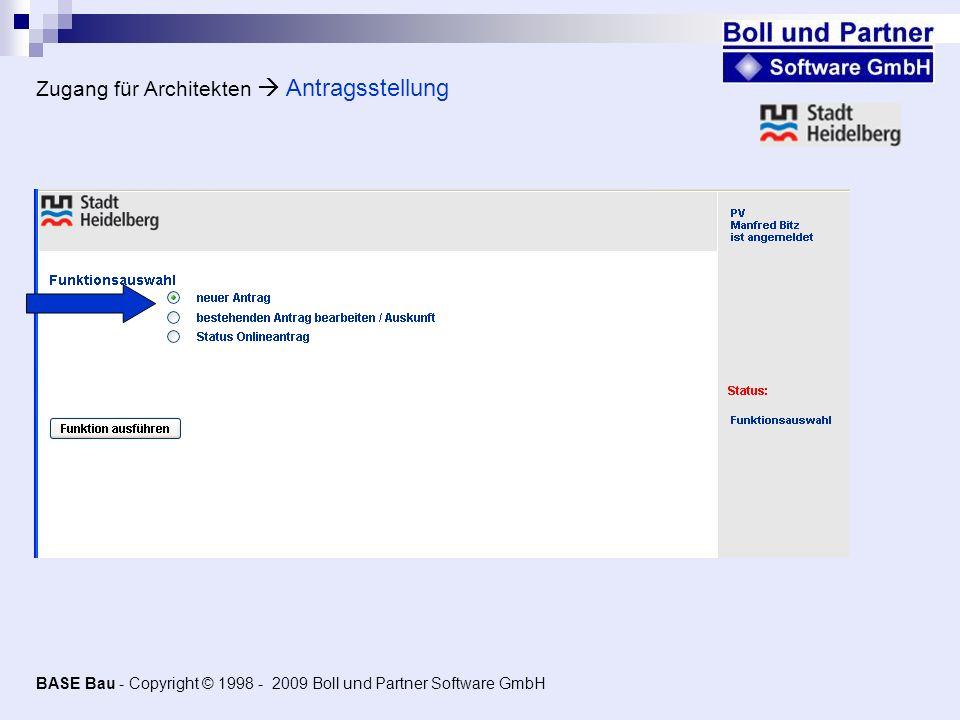 Zugang für Architekten Antragsstellung BASE Bau - Copyright © 1998 - 2009 Boll und Partner Software GmbH