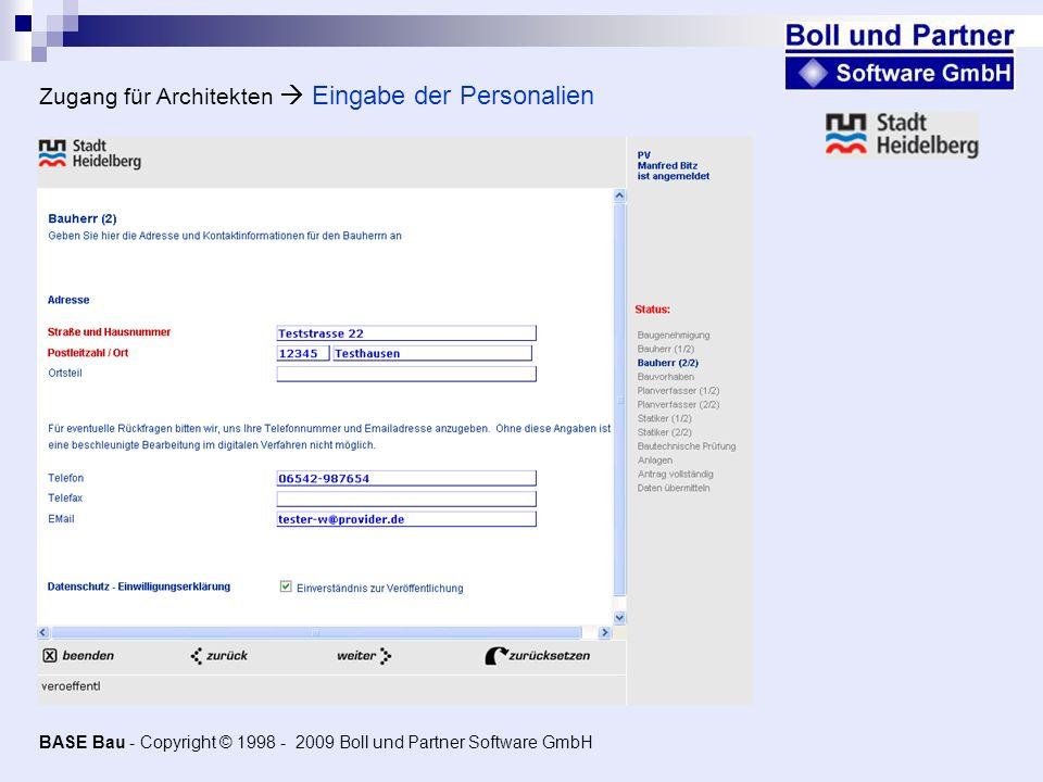 Zugang für Architekten Eingabe der Personalien BASE Bau - Copyright © 1998 - 2009 Boll und Partner Software GmbH