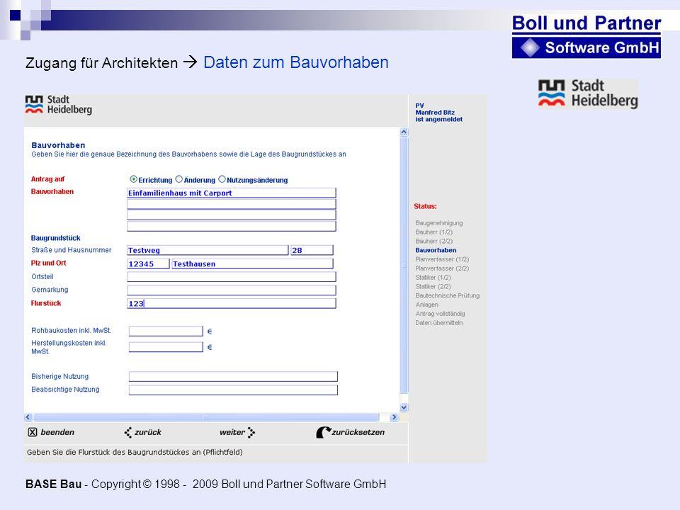 Zugang für Architekten Daten zum Bauvorhaben BASE Bau - Copyright © 1998 - 2009 Boll und Partner Software GmbH