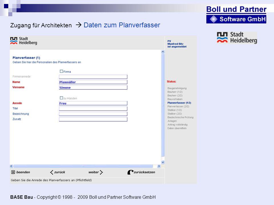 Zugang für Architekten Daten zum Planverfasser BASE Bau - Copyright © 1998 - 2009 Boll und Partner Software GmbH