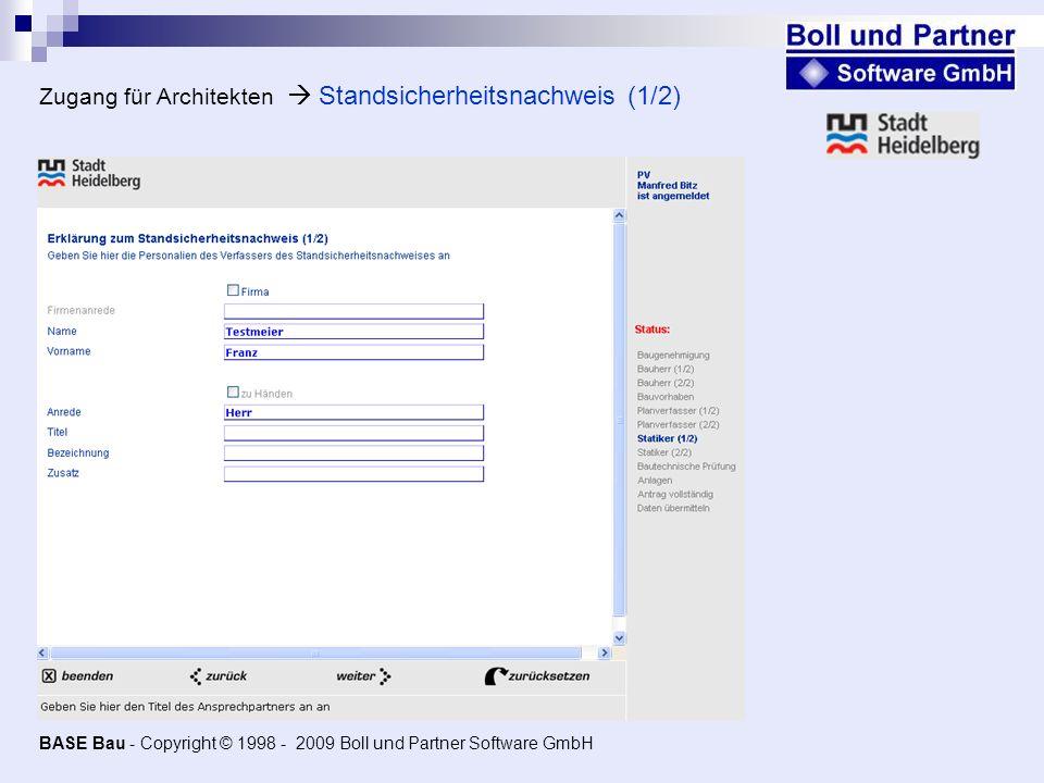 Zugang für Architekten Standsicherheitsnachweis (1/2) BASE Bau - Copyright © 1998 - 2009 Boll und Partner Software GmbH