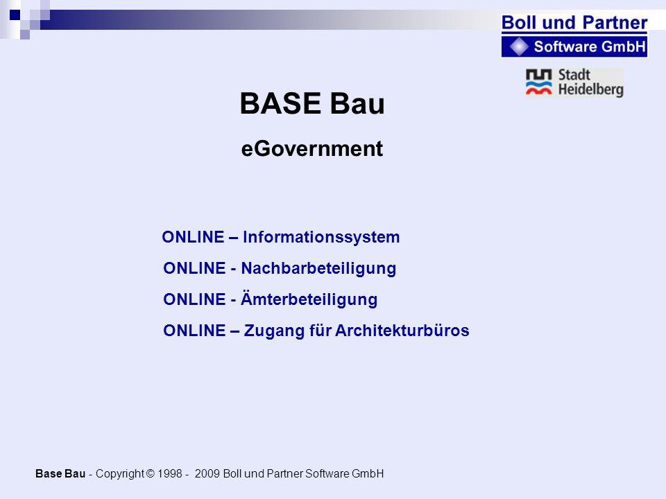 Base Bau - Copyright © 1998 - 2009 Boll und Partner Software GmbH ONLINE – Informationssystem BASE Bau eGovernment ONLINE – Zugang für Architekturbüro