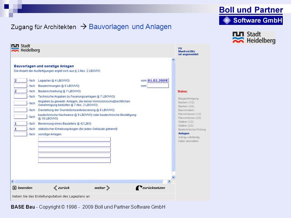 Zugang für Architekten Bauvorlagen und Anlagen BASE Bau - Copyright © 1998 - 2009 Boll und Partner Software GmbH