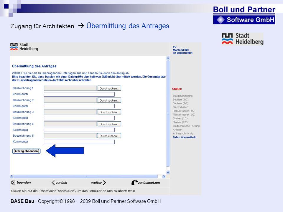 Zugang für Architekten Übermittlung des Antrages BASE Bau - Copyright © 1998 - 2009 Boll und Partner Software GmbH