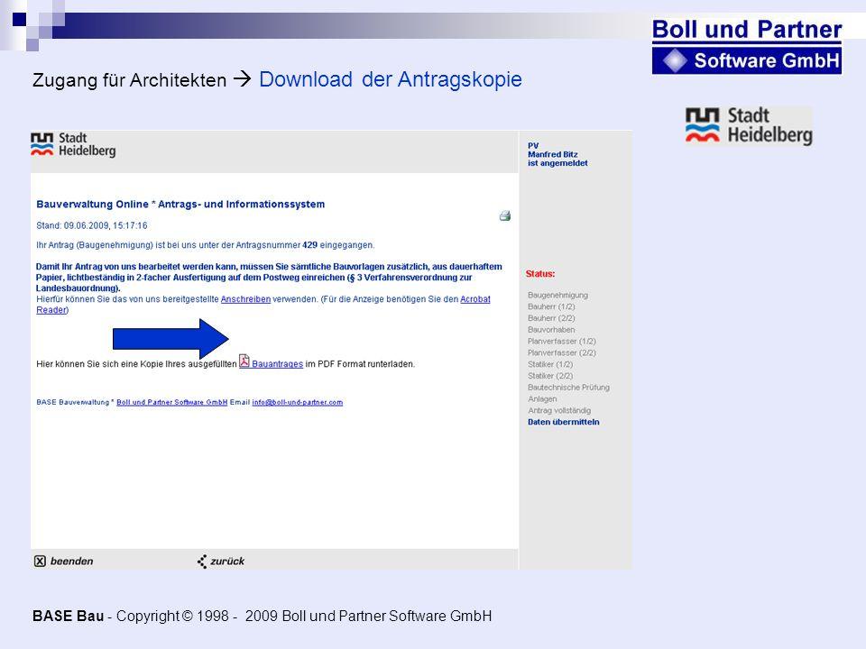 Zugang für Architekten Download der Antragskopie BASE Bau - Copyright © 1998 - 2009 Boll und Partner Software GmbH