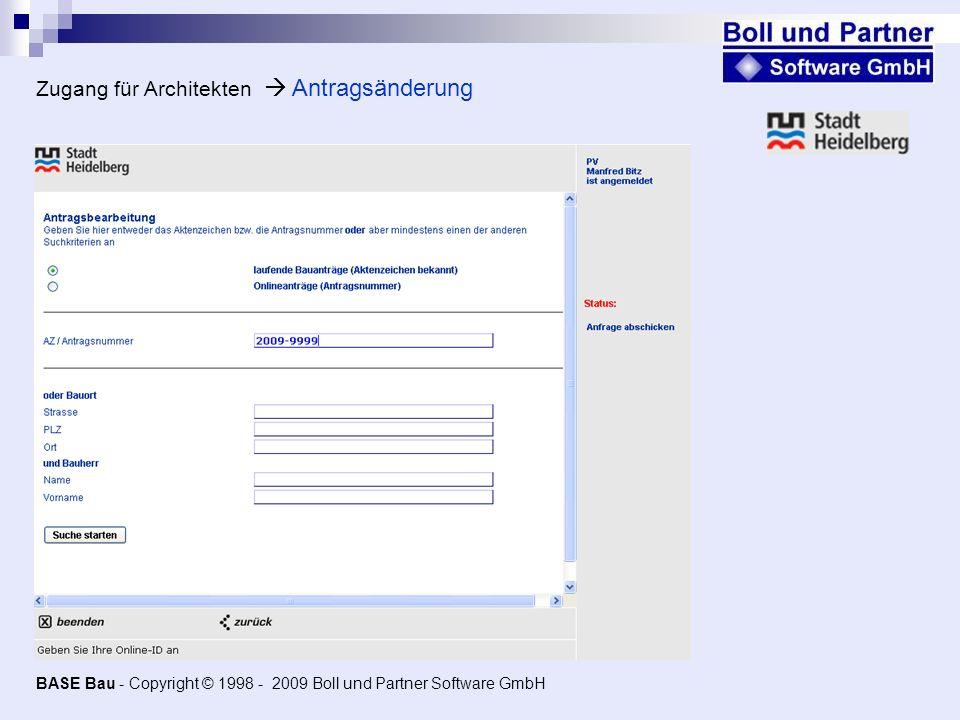 Zugang für Architekten Antragsänderung BASE Bau - Copyright © 1998 - 2009 Boll und Partner Software GmbH