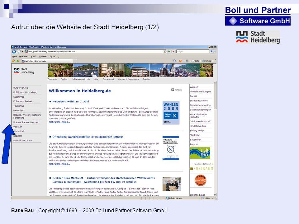 Base Bau - Copyright © 1998 - 2009 Boll und Partner Software GmbH Aufruf über die Website der Stadt Heidelberg (1/2)