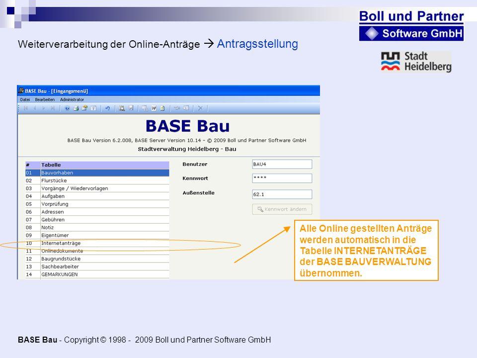 Weiterverarbeitung der Online-Anträge Antragsstellung Alle Online gestellten Anträge werden automatisch in die Tabelle INTERNETANTRÄGE der BASE BAUVER