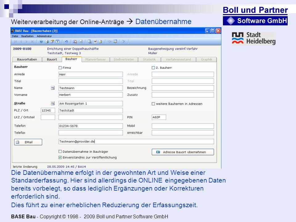 Weiterverarbeitung der Online-Anträge Datenübernahme Die Datenübernahme erfolgt in der gewohnten Art und Weise einer Standarderfassung. Hier sind alle