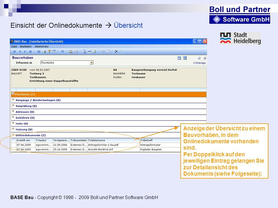 Einsicht der Onlinedokumente Übersicht Anzeige der Übersicht zu einem Bauvorhaben, in dem Onlinedokumente vorhanden sind. Per Doppelklick auf den jewe