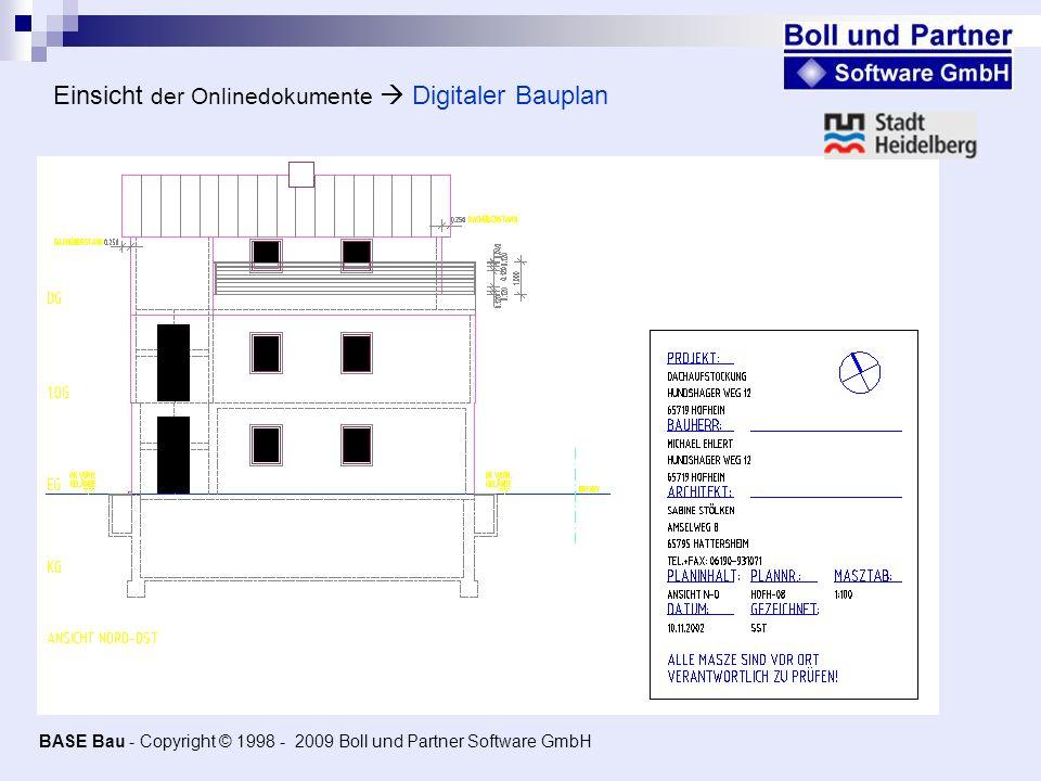 Einsicht der Onlinedokumente Digitaler Bauplan Per Doppelklick auf bearbeiten kann das Dokument direkt aus der BASE Bauverwaltung eingesehen werden. s