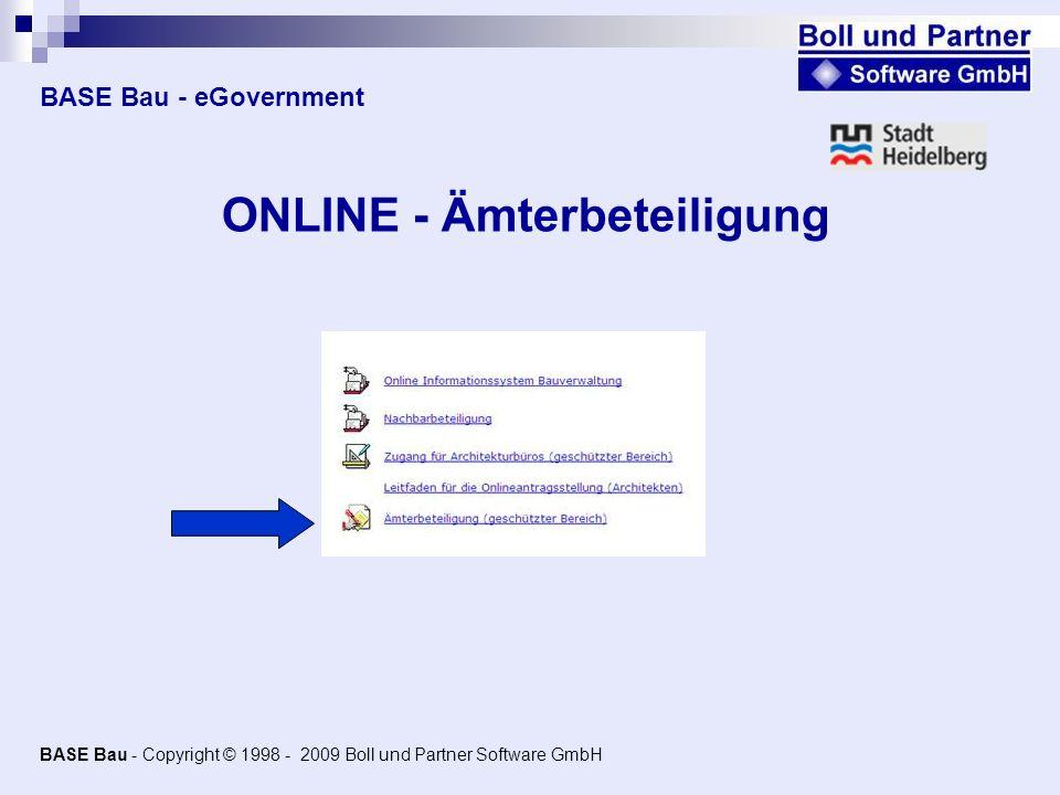 BASE Bau - eGovernment ONLINE - Ämterbeteiligung BASE Bau - Copyright © 1998 - 2009 Boll und Partner Software GmbH