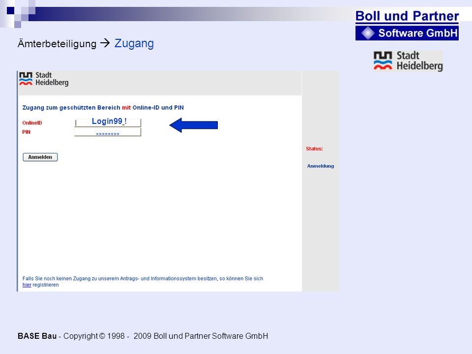 Login99 ! Ämterbeteiligung Zugang ******** BASE Bau - Copyright © 1998 - 2009 Boll und Partner Software GmbH