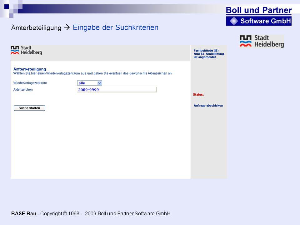 Ämterbeteiligung Eingabe der Suchkriterien BASE Bau - Copyright © 1998 - 2009 Boll und Partner Software GmbH