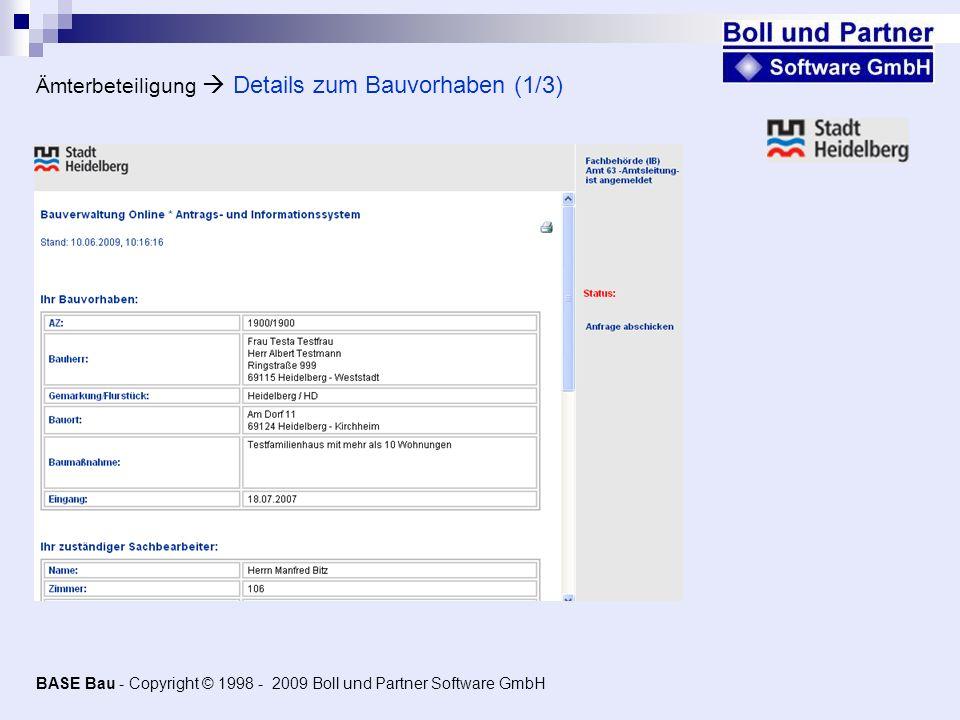 Ämterbeteiligung Details zum Bauvorhaben (1/3) BASE Bau - Copyright © 1998 - 2009 Boll und Partner Software GmbH
