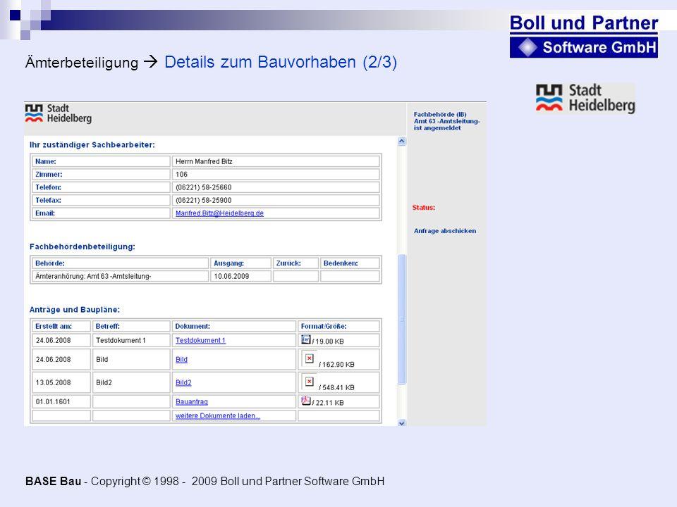 Ämterbeteiligung Details zum Bauvorhaben (2/3) BASE Bau - Copyright © 1998 - 2009 Boll und Partner Software GmbH