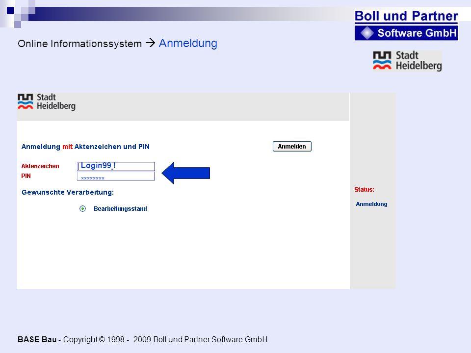 Login99 ! Online Informationssystem Anmeldung ******** BASE Bau - Copyright © 1998 - 2009 Boll und Partner Software GmbH