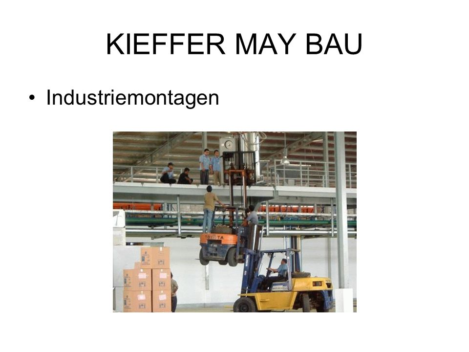 KIEFFER MAY BAU Industriemontagen