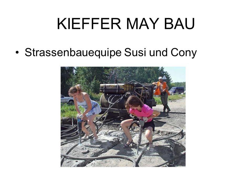 KIEFFER MAY BAU Strassenbauequipe Susi und Cony