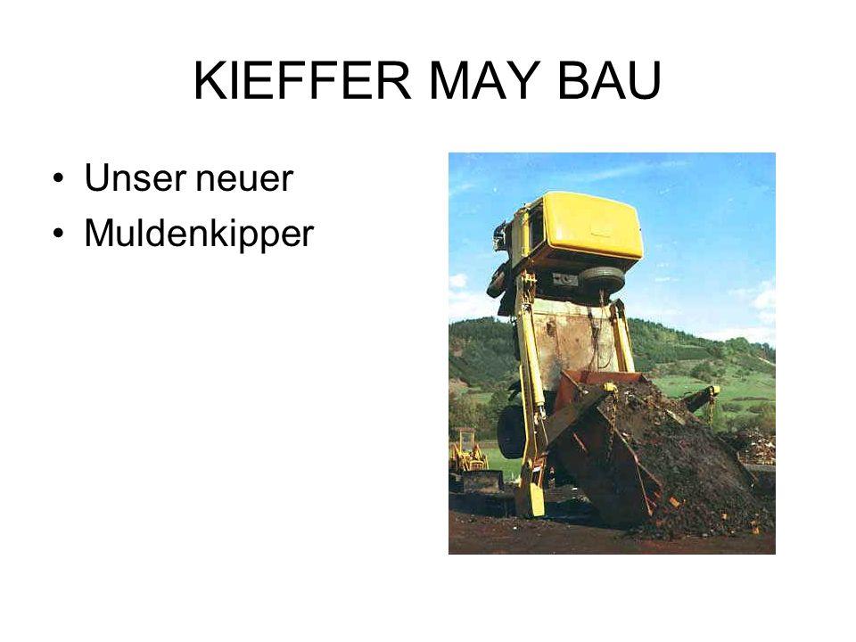 KIEFFER MAY BAU Unser neuer Muldenkipper