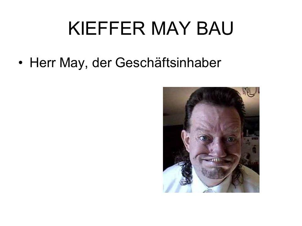KIEFFER MAY BAU Herr May, der Geschäftsinhaber