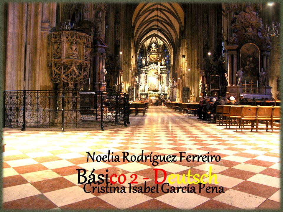 Noelia Rodríguez Ferreiro Cristina Isabel García Pena Básico 2 - Deutsch