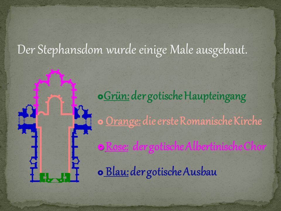 Der Stephansdom wurde einige Male ausgebaut. Grün: der gotische Haupteingang Orange: die erste Romanische Kirche Rose: der gotische Albertinische Chor