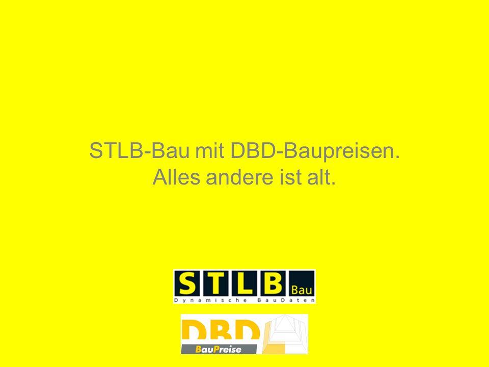 STLB-Bau mit DBD-Baupreisen. Alles andere ist alt.