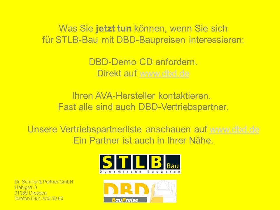 Was Sie jetzt tun können, wenn Sie sich für STLB-Bau mit DBD-Baupreisen interessieren: DBD-Demo CD anfordern. Direkt auf www.dbd.dewww.dbd.de Ihren AV
