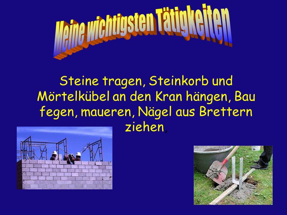 Hammer, Mörtelmaschine, Kelle, Wasserwaage, Mörtelkübel, Sand, Zement, Stein, Kalk, Schiebkarre, Schüppe, Zollstock, Eimer, Handschuhe, Kran