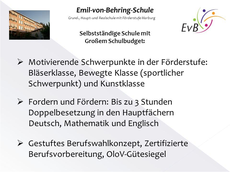 Emil-von-Behring-Schule Grund-, Haupt- und Realschule mit Förderstufe Marburg Selbstständige Schule mit Großem Schulbudget: Motivierende Schwerpunkte