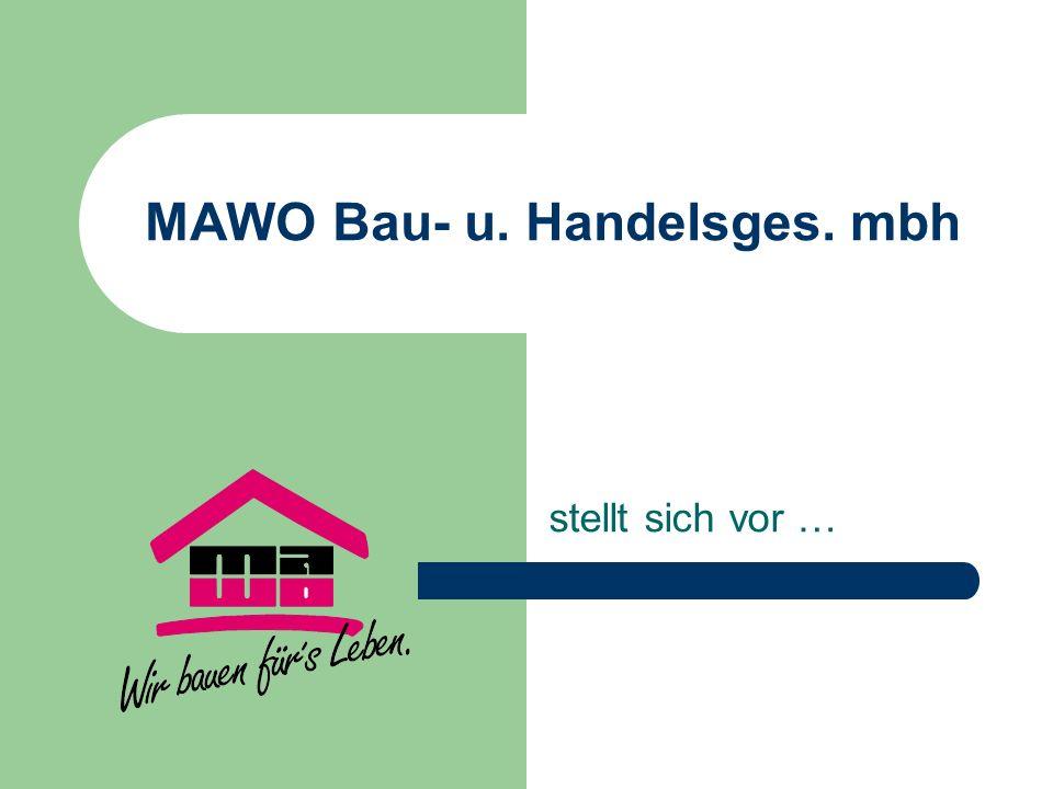 Wir bieten Ihnen … Schlüsselfertige Eigentumswohnungen und Häuser Vermietung und Vermittlung von gebrauchten Objekten Hausverwaltung Bauleitung für Renovierung und Modernisierung von Altbauten MAWO Bau- u.