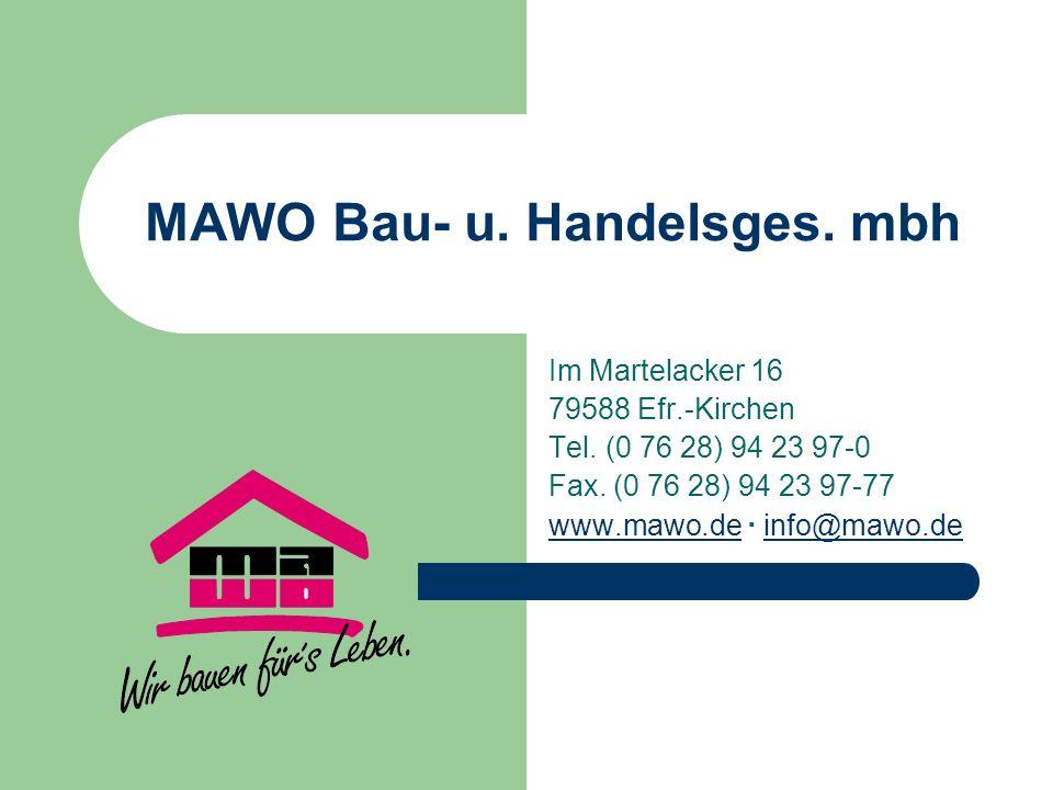 MAWO Bau- u.Handelsges. mbh Im Martelacker 16 79588 Efr.-Kirchen Tel.