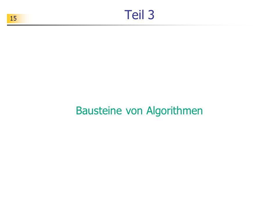 15 Teil 3 Bausteine von Algorithmen