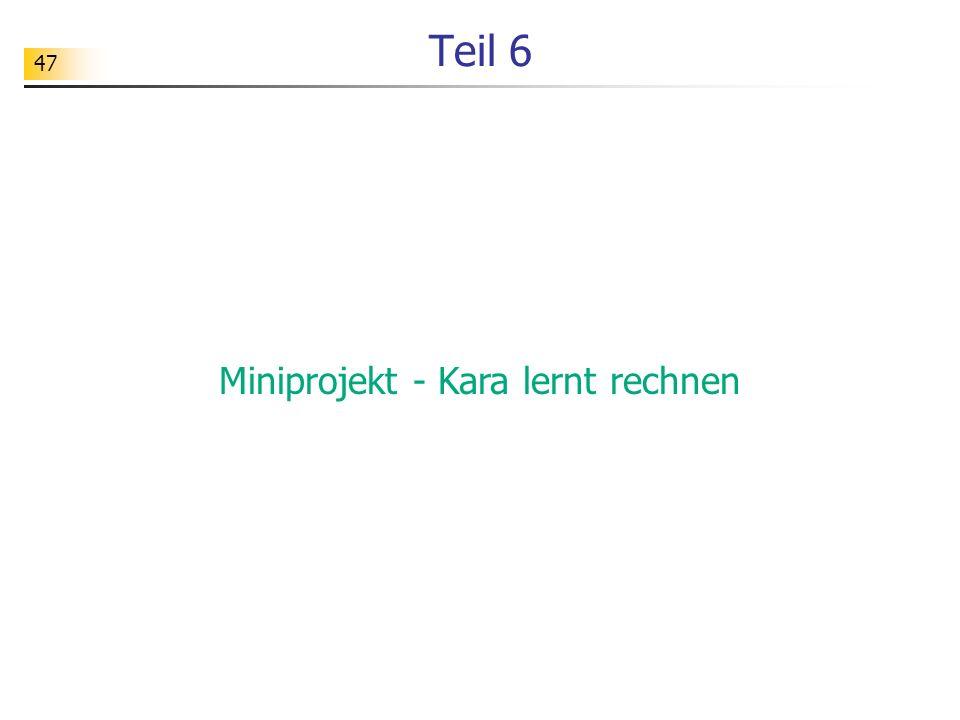47 Teil 6 Miniprojekt - Kara lernt rechnen
