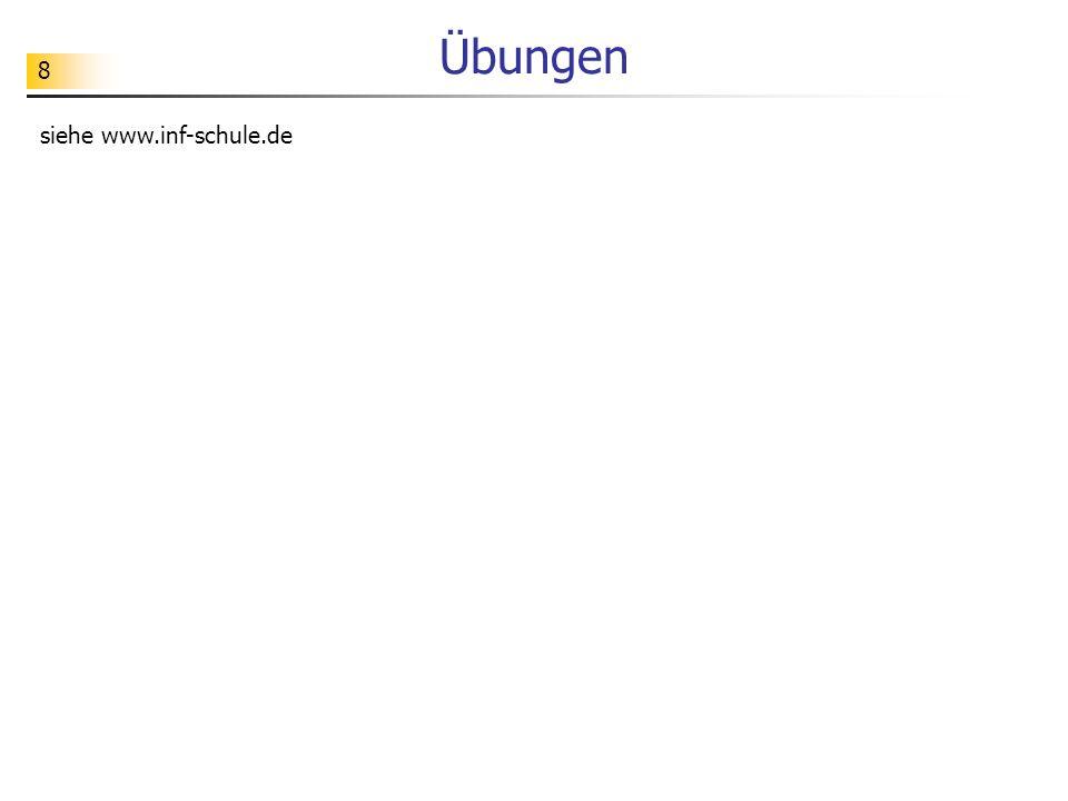 8 Übungen siehe www.inf-schule.de
