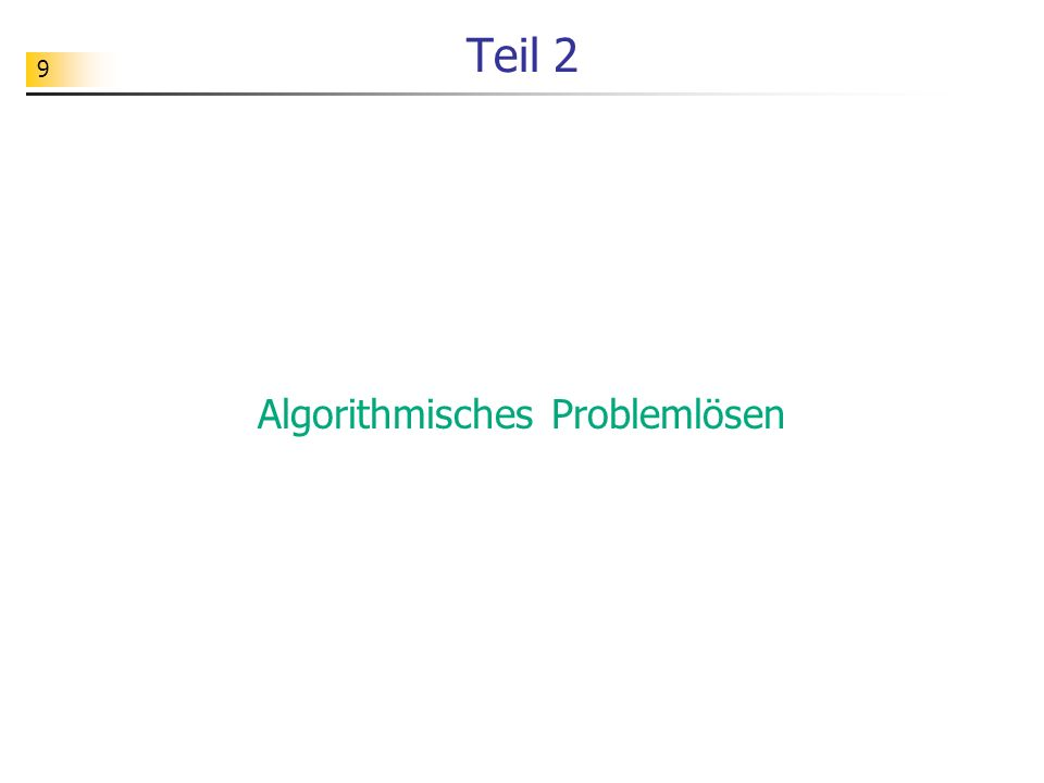 9 Teil 2 Algorithmisches Problemlösen