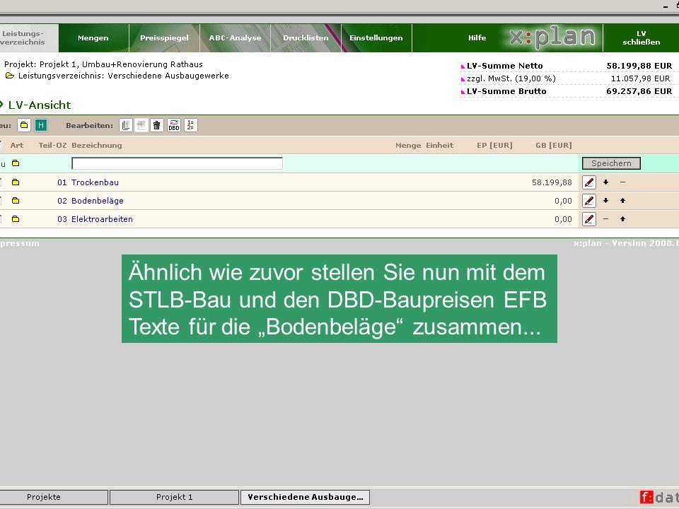 Ähnlich wie zuvor stellen Sie nun mit dem STLB-Bau und den DBD-Baupreisen EFB Texte für die Bodenbeläge zusammen...