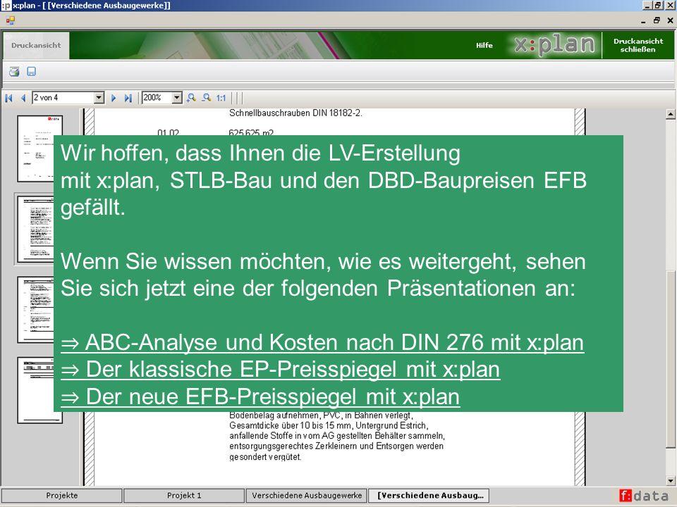 Wir hoffen, dass Ihnen die LV-Erstellung mit x:plan, STLB-Bau und den DBD-Baupreisen EFB gefällt. Wenn Sie wissen möchten, wie es weitergeht, sehen Si
