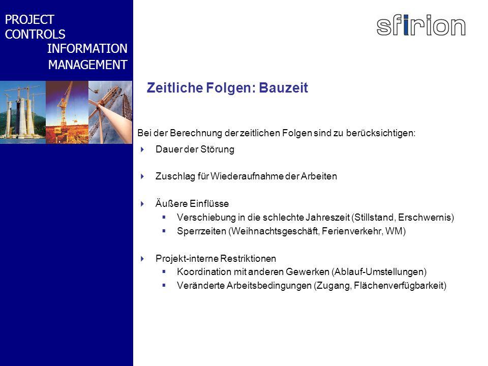 NACHRTRAGS- MANAGEMENT BMW-WELT PROJECT CONTROLS INFORMATION MANAGEMENT Zeitliche Folgen: Bauzeit Bei der Berechnung der zeitlichen Folgen sind zu ber