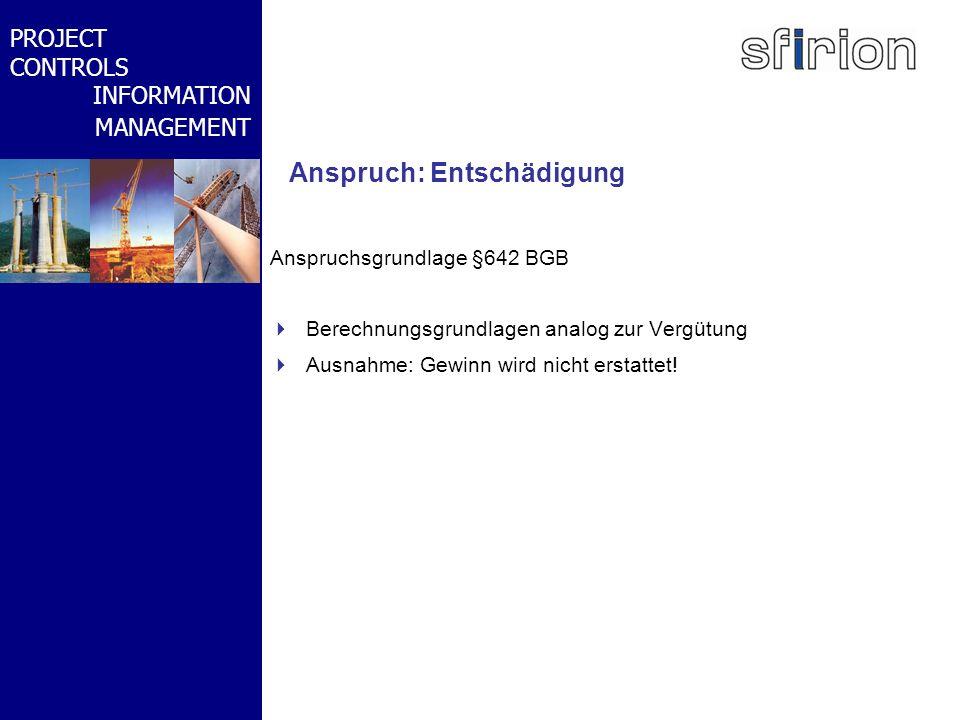NACHRTRAGS- MANAGEMENT BMW-WELT PROJECT CONTROLS INFORMATION MANAGEMENT Anspruch: Entschädigung Anspruchsgrundlage §642 BGB Berechnungsgrundlagen anal