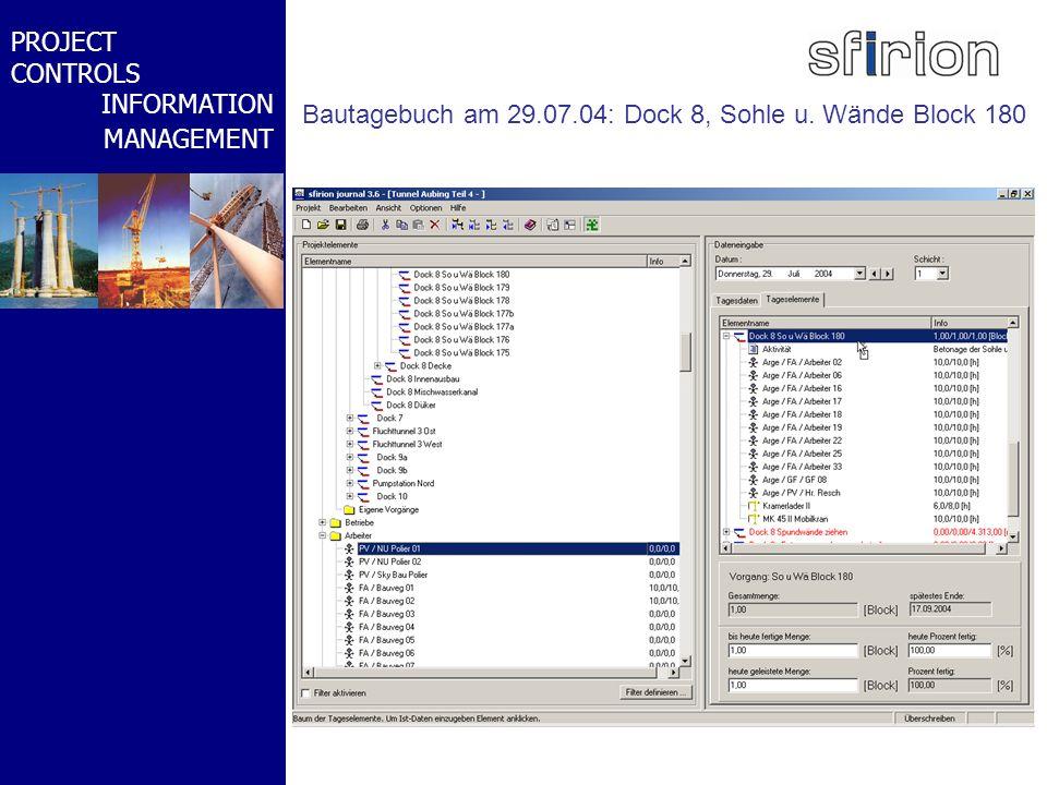 NACHRTRAGS- MANAGEMENT BMW-WELT PROJECT CONTROLS INFORMATION MANAGEMENT Bautagebuch am 29.07.04: Dock 8, Sohle u. Wände Block 180