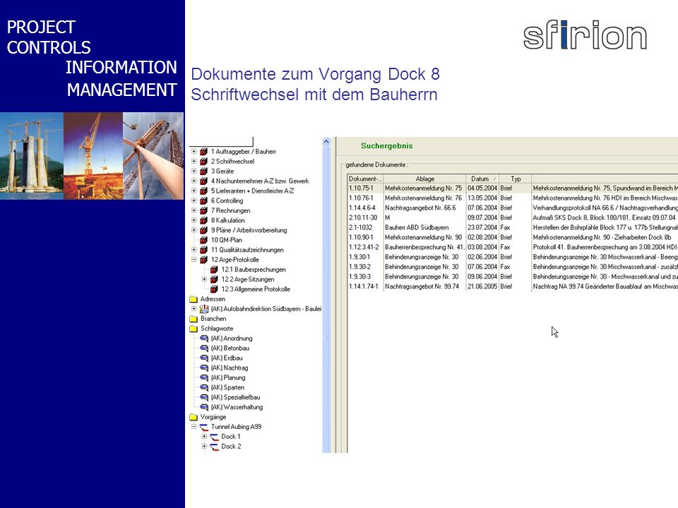 NACHRTRAGS- MANAGEMENT BMW-WELT PROJECT CONTROLS INFORMATION MANAGEMENT Dokumente zum Vorgang Dock 8 Schriftwechsel mit dem Bauherrn